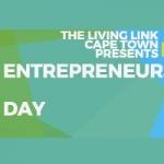 The Living Link Cape Town Entrepreneurship Day – 2 Nov 2018
